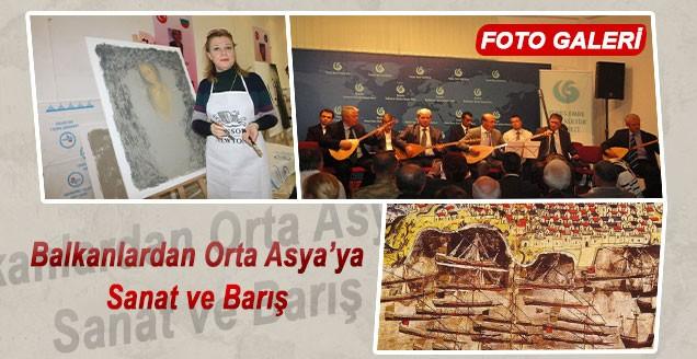 Balkanlardan Orta Asya'ya Sanat ve Barış