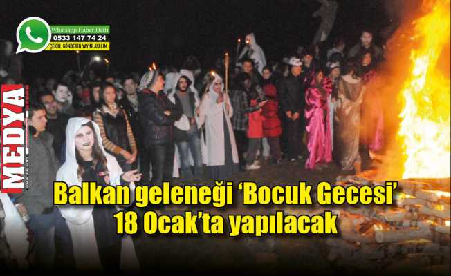 Balkan geleneği 'Bocuk Gecesi' 18 Ocak'ta yapılacak