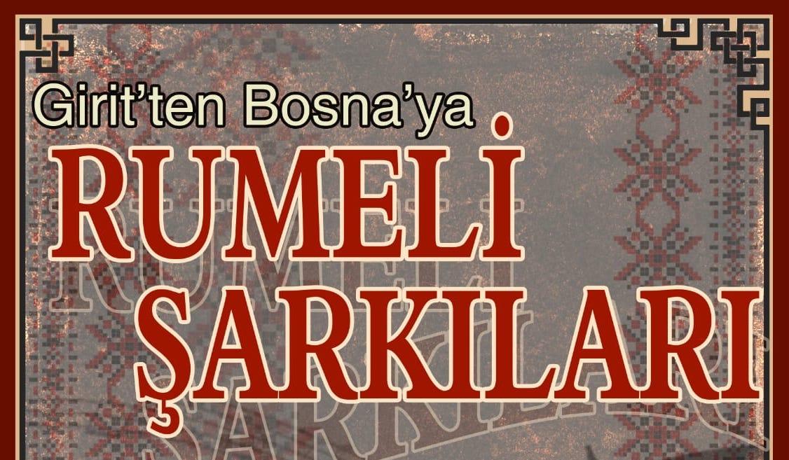 Girit'ten Bosna'ya Rumeli Şarkıları